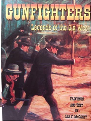 Gunfighters: Legends of the Old West by Lea F. McCarty (1959-05-04)