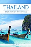 #7: Thailand: The Solo Girl's Travel Guide (2017/2018)