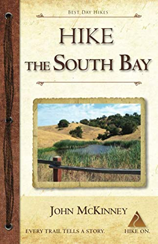 Hike the South Bay: Best Day Hikes in the South Bay and Along the Peninsula (Best Trails In Bay Area)