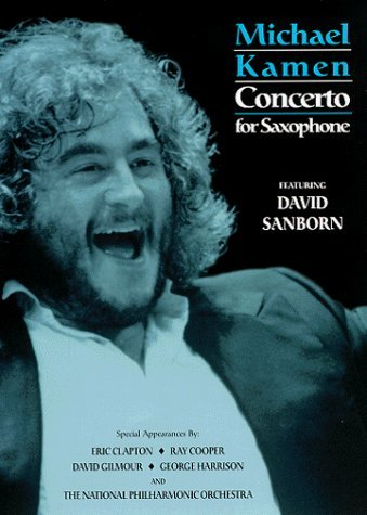 - Michael Kamen Concerto For Saxophone by David Sanborn