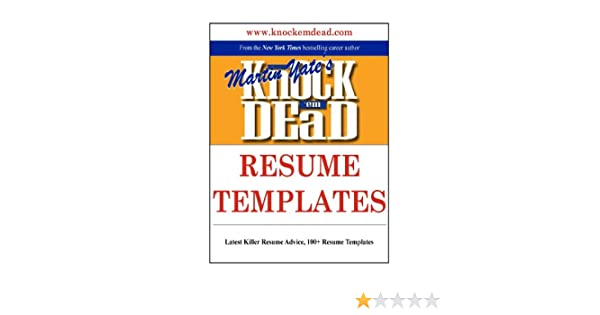 Knock Em Dead Resume Templates Plus 110 The Knowledge Tools To Build A Killer Kindle Edition
