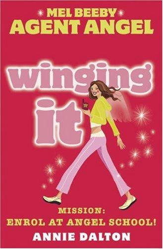 Download Winging It: Mission: Enrol at Angel School! (Mel Beeby Agent Angel) PDF