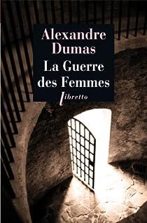 La guerre des femmes par Dumas