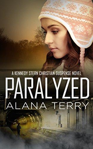 Paralyzed (A Kennedy Stern Christian Suspense Novel Book 2) by [Terry, Alana]