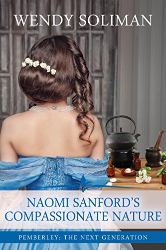 Naomi Sanford's Compassionate Nature: A Pride and Prejudice Variation (Pemberley: The Next Generation Book 2)