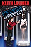 Future Imperfect, Keith Laumer, 1451638612