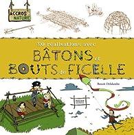 Bâtons et bouts de ficelle par Benoît Delalandre