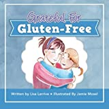 Grateful for Gluten-Free, Lisa Larrive, 0985497807