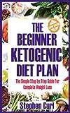 The Beginner Ketogenic Diet Plan: The Simple Step