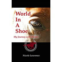 World in a Shoe: My Journey With Horses