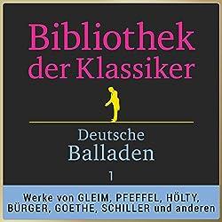 Deutsche Balladen, Teil 1 (Bibliothek der Klassiker)
