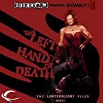 The Left Hand of Death: Eberron: Lanternlight Files, Book 1 | Parker DeWolf