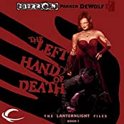 The Left Hand of Death: Eberron: Lanternlight Files, Book 1 | Parker DeWolf