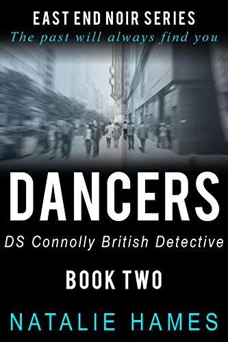 Dancers: DS Connolly - Book Two [Novella] (East End Noir Series)
