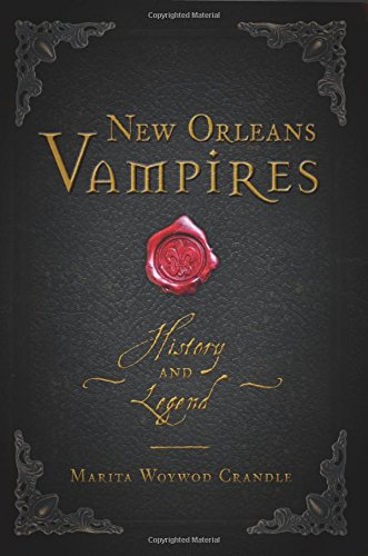 New Orleans Vampires: History and Legend (Haunted America) -