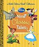 Disney: Nine Classic Tales (Little Golden Book Collections)