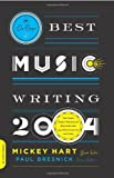 DA Capo Best Music Writing 2004: The Year's Finest Writing on Rock, Hip-hop, Jazz, Pop, Country, and More