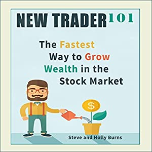 New Trader 101: The Fastest Way to Grow Wealth in the Stock Market Audiobook