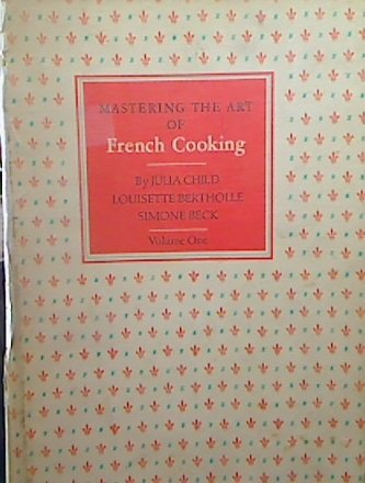 Mastering the Art of French Cooking Volume 1 Only! (Mastering The Art Of French Cooking 1961 Edition)