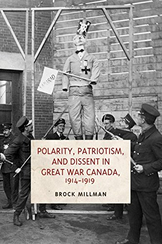 Polarity, Patriotism, and Dissent in Great War Canada, 1914-1919