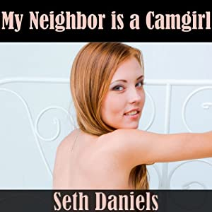 My Neighbor Is a Camgirl Audiobook