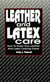 Leather and Latex Care: How to Keep Your Leather