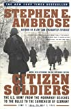 Book cover for Citizen Soldiers: The U. S. Army from the Normandy Beaches to the Bulge to the Surrender of Germany