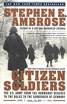 Citizen Soldiers: The U. S. Army from the Normandy Beaches to the Bulge to the Surrender of Germany 0684848015 Book Cover