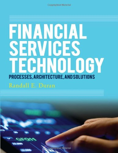 Financial Services Technology: Processes, Architecture, and Solutions