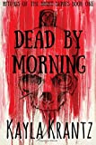 Dead by Morning (Rituals of the Night Series) (Volume 1)