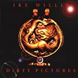 Dirty Pictures by Ike Willis