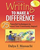 Writing to Make a Difference: 25 Powerful Techniques to Boost Your Community Impact