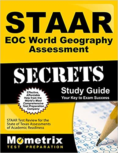 Amazon Com Staar Eoc World Geography Assessment Secrets Study Guide Staar Test Review For The State Of Texas Assessments Of Academic Readiness Mometrix Secrets Study Guides 9781621201038 Staar Exam Secrets Test Prep Team