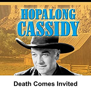 Hopalong Cassidy: Death Comes Invited Radio/TV Program