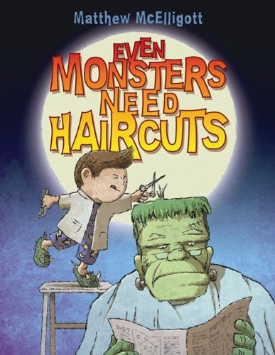 Even Monsters Need Haircuts (Spine Reinforced)