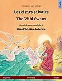 """Libro bilingüe para niños desde 4 años (español – inglés)""""Los cisnes salvajes"""" de Hans Christian Andersen de buena razón es uno de los cuentos más leídos del mundo. De forma intemporal enfoca temas del drama humano: Miedo, valor, amor, traici..."""