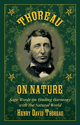 Thoreau on Nature: Sage Words on Finding Harmony with the Natural World ()