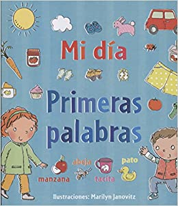 Amazon.com: Mi dia. Primeras palabras (Spanish Edition) (9788491451198): Marilyn Janovitz: Books