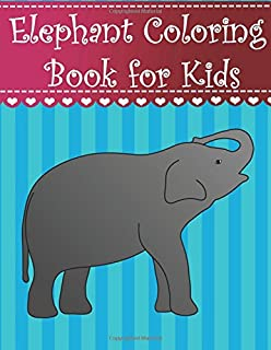 Elephant Coloring Book For Kids Big Simple And Easy Cute
