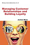 img - for Managing Customer Relationships and Building Loyalty (Winning In Service Markets Series) book / textbook / text book