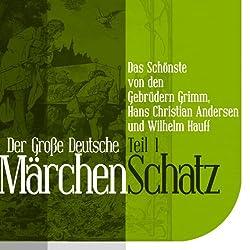 Der Große Deutsche Märchen Schatz - Teil 1