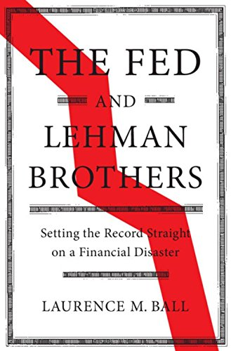 Pdf Politics The Fed and Lehman Brothers: Setting the Record Straight on a Financial Disaster (Studies in Macroeconomic History)