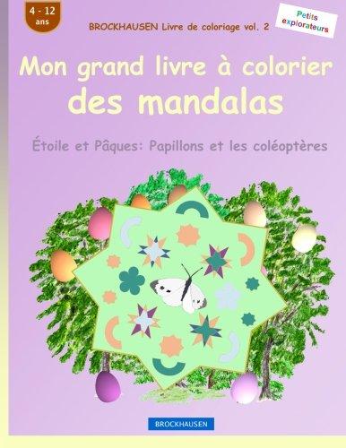 Download BROCKHAUSEN Livre de coloriage vol. 2 - Mon grand livre à colorier des mandalas: Étoile et Pâques: Papillons et les coléoptères (Volume 2) (French Edition) ebook
