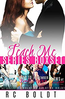 The Teach Me Series 4-Book Box Set: Wildest Dream, Hard To Handle, Remember When, and Laws of Attraction by [Boldt, RC]
