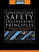 Construction Safety Engineering Principles (McGraw-Hill Construction Series): Designing and Managing Safer Job Sites
