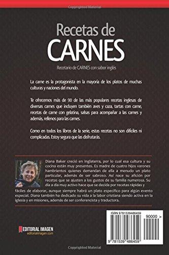 Recetas de Carnes con Sabor Inglés: Selección de las mejores recetas de la cocina británica (Recetas Sabor Ingls) (Volume 6) (Spanish Edition): Diana Baker: ...