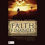 Faith Finances: A Guide to Mastering the Three Biblical Principles of Financial Success in Eight Steps | Thomas E. Zordani