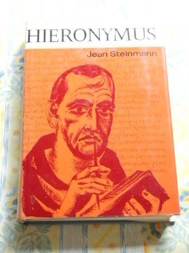 Hieronymus - Ausleger der Bibel, Weg und Werk eines Kirchenvaters Gebundenes Buch – 1971 Jean Steinmann St. Benno B0027D4J00
