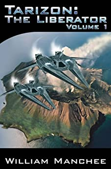 Tarizon: The Liberator (Tarizon Trilogy Book 1) by [Manchee, William]