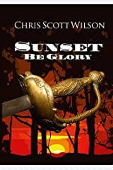 Sunset be Glory Paperback